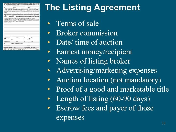 The Listing Agreement • • • Terms of sale Broker commission Date/ time of