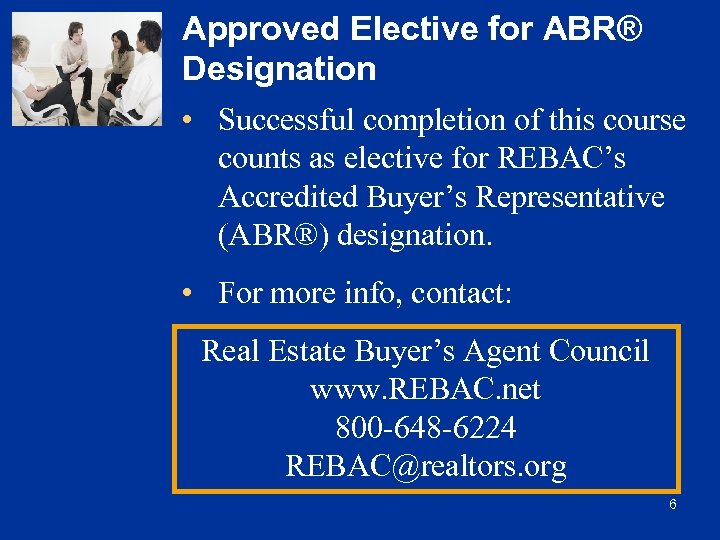Approved Elective for ABR® Designation • Successful completion of this course counts as elective