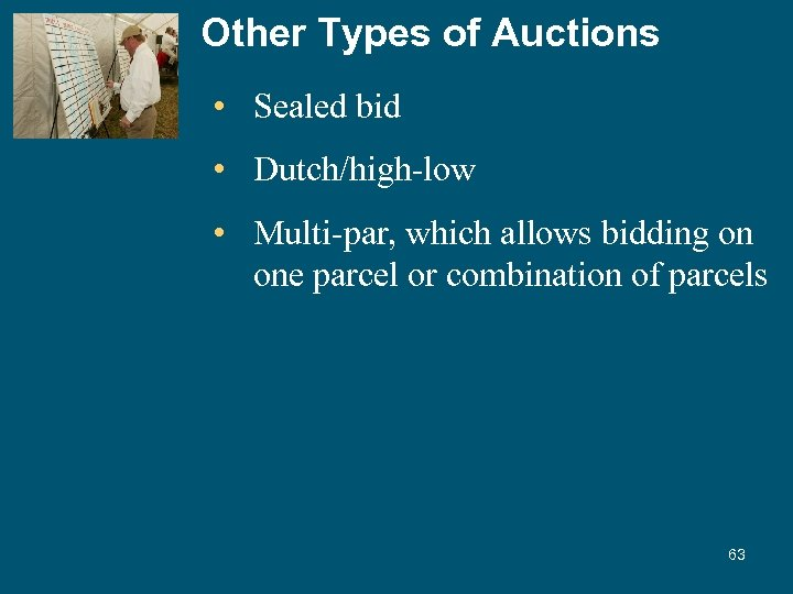 Other Types of Auctions • Sealed bid • Dutch/high-low • Multi-par, which allows bidding