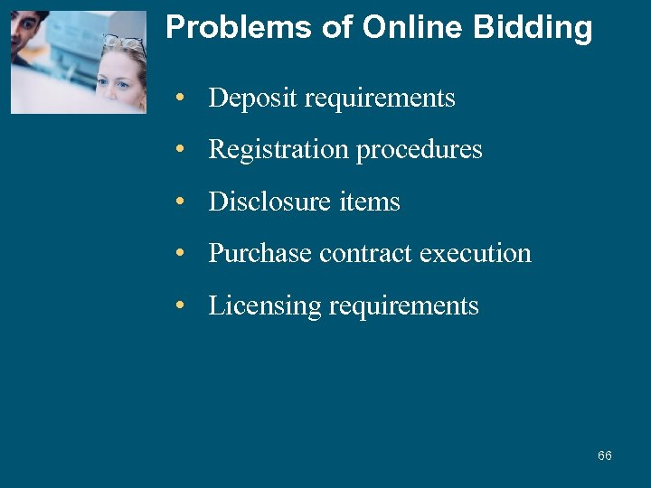 Problems of Online Bidding • Deposit requirements • Registration procedures • Disclosure items •