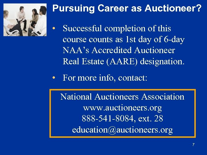 Pursuing Career as Auctioneer? • Successful completion of this course counts as 1 st