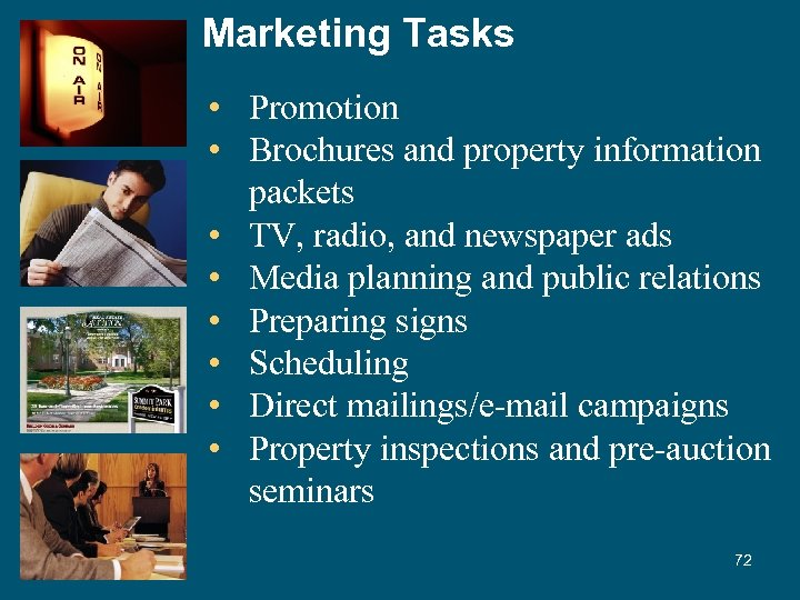 Marketing Tasks • Promotion • Brochures and property information packets • TV, radio, and