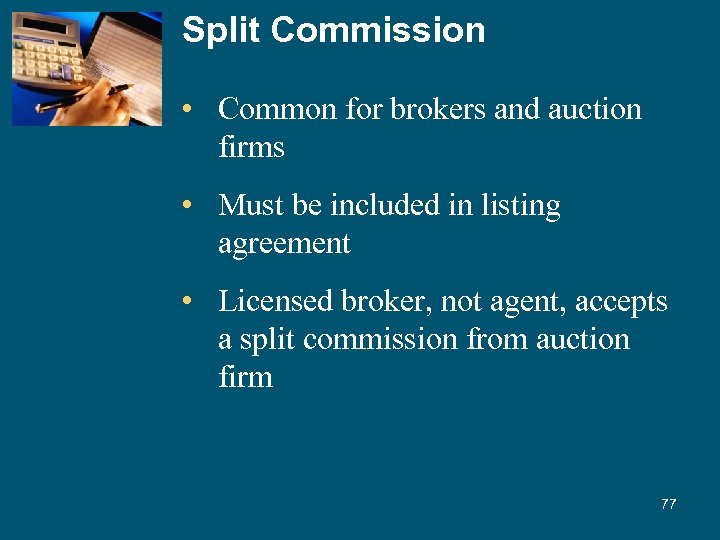 Split Commission • Common for brokers and auction firms • Must be included in