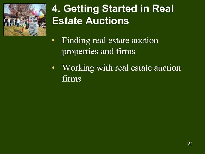 4. Getting Started in Real Estate Auctions • Finding real estate auction properties and