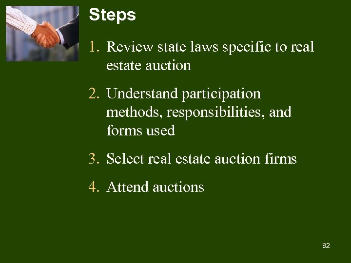 Steps 1. Review state laws specific to real estate auction 2. Understand participation methods,