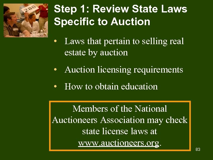 Step 1: Review State Laws Specific to Auction • Laws that pertain to selling