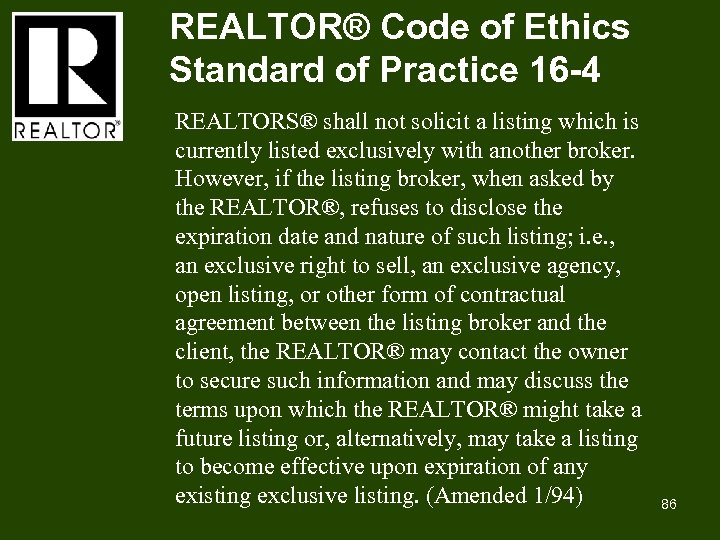 REALTOR® Code of Ethics Standard of Practice 16 -4 REALTORS® shall not solicit a