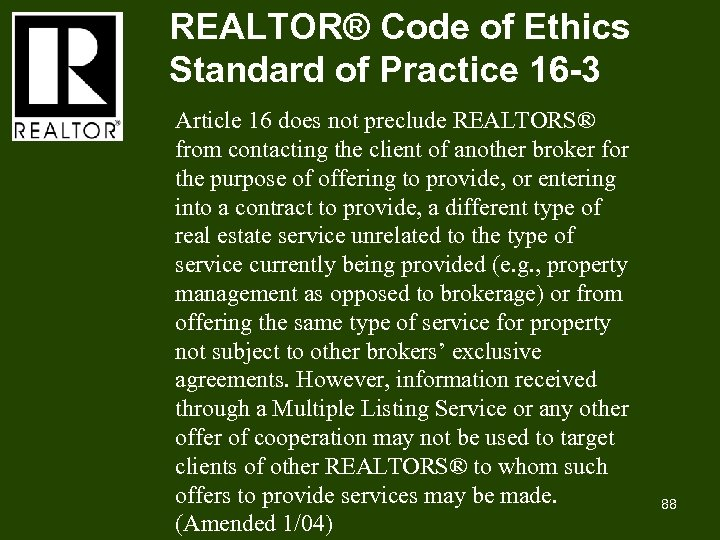 REALTOR® Code of Ethics Standard of Practice 16 -3 Article 16 does not preclude