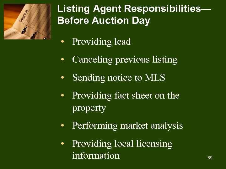 Listing Agent Responsibilities— Before Auction Day • Providing lead • Canceling previous listing •