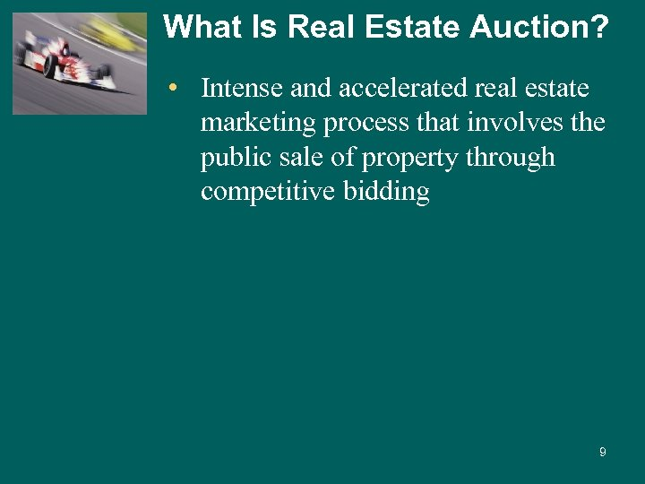 What Is Real Estate Auction? • Intense and accelerated real estate marketing process that