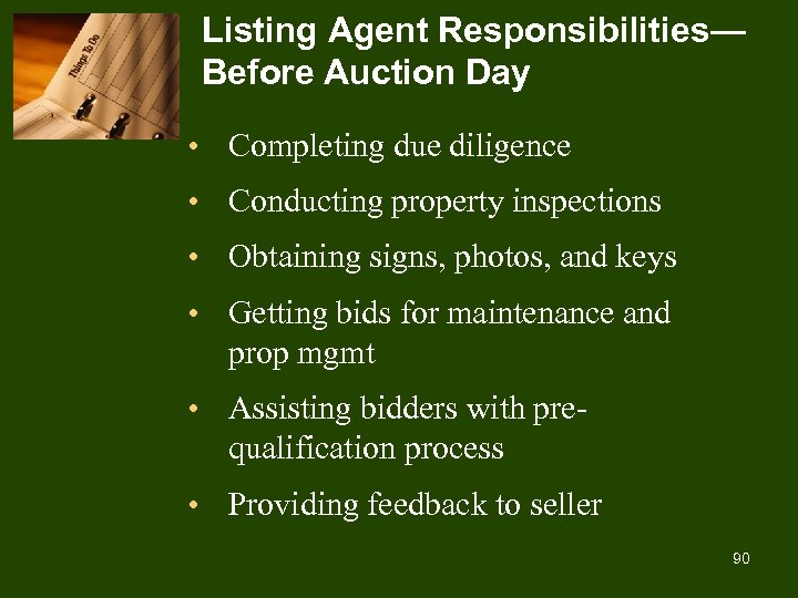 Listing Agent Responsibilities— Before Auction Day • Completing due diligence • Conducting property inspections