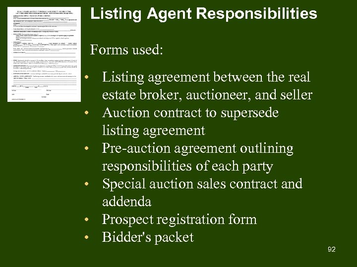Listing Agent Responsibilities Forms used: • Listing agreement between the real estate broker, auctioneer,