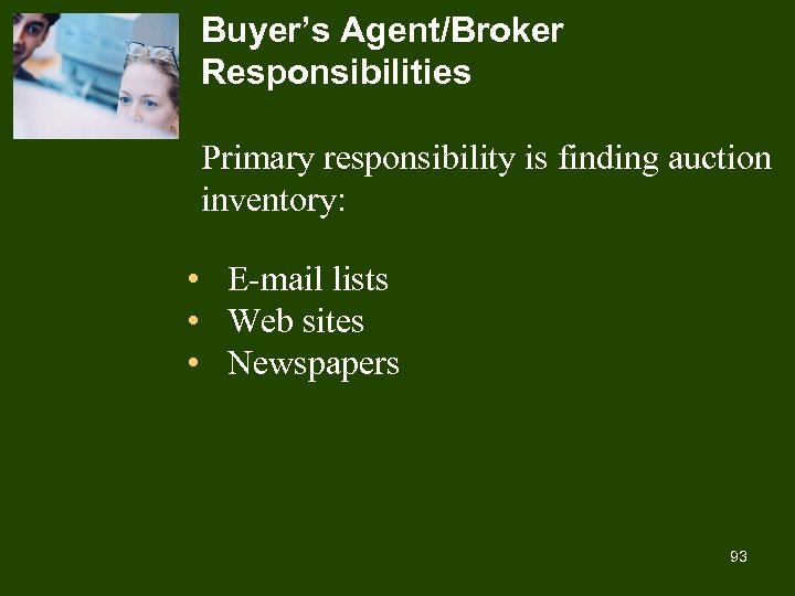 Buyer's Agent/Broker Responsibilities Primary responsibility is finding auction inventory: • E-mail lists • Web