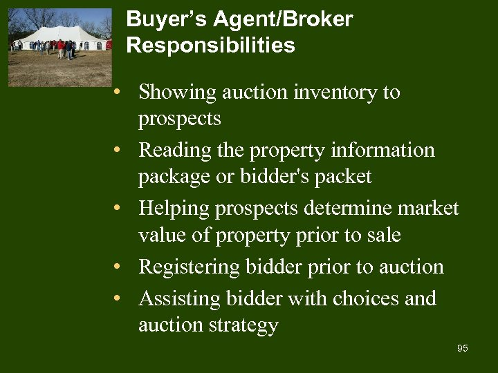 Buyer's Agent/Broker Responsibilities • Showing auction inventory to prospects • Reading the property information