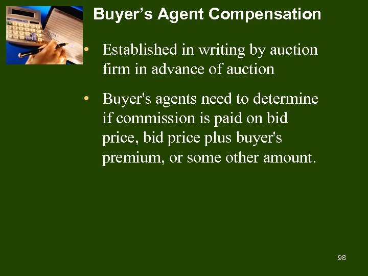 Buyer's Agent Compensation • Established in writing by auction firm in advance of auction