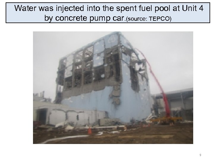 Water was injected into the spent fuel pool at Unit 4 by concrete pump
