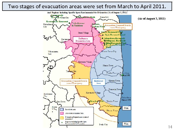 Two stages of evacuation areas were set from March to April 2011. (As of