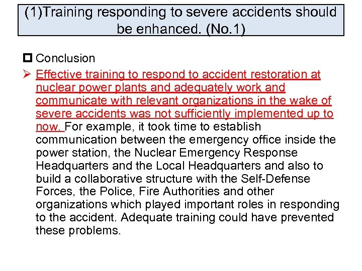 (1)Training responding to severe accidents should be enhanced. (No. 1) p Conclusion Ø Effective