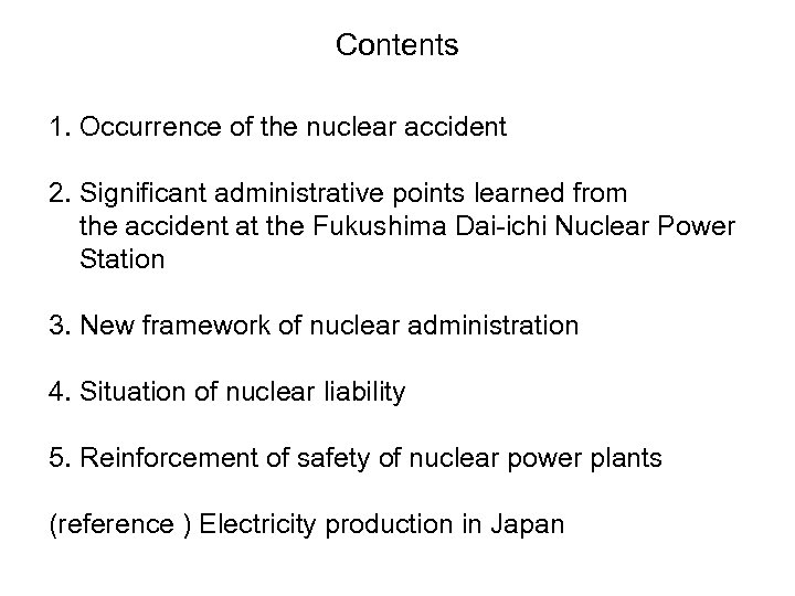 Contents 1. Occurrence of the nuclear accident 2. Significant administrative points learned from the