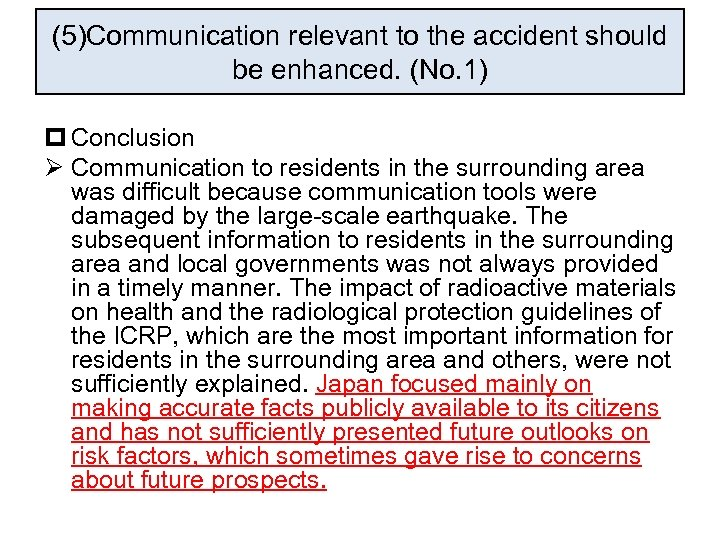 (5)Communication relevant to the accident should be enhanced. (No. 1) p Conclusion Ø Communication