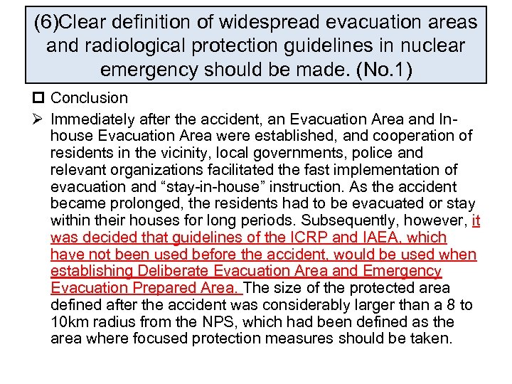 (6)Clear definition of widespread evacuation areas and radiological protection guidelines in nuclear emergency should