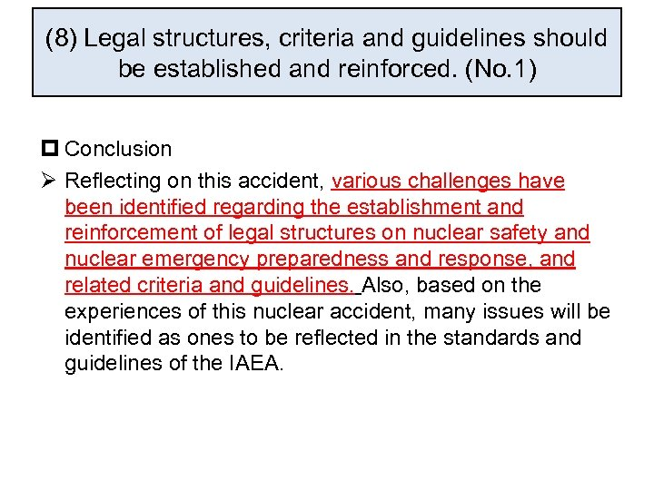 (8) Legal structures, criteria and guidelines should be established and reinforced. (No. 1) p
