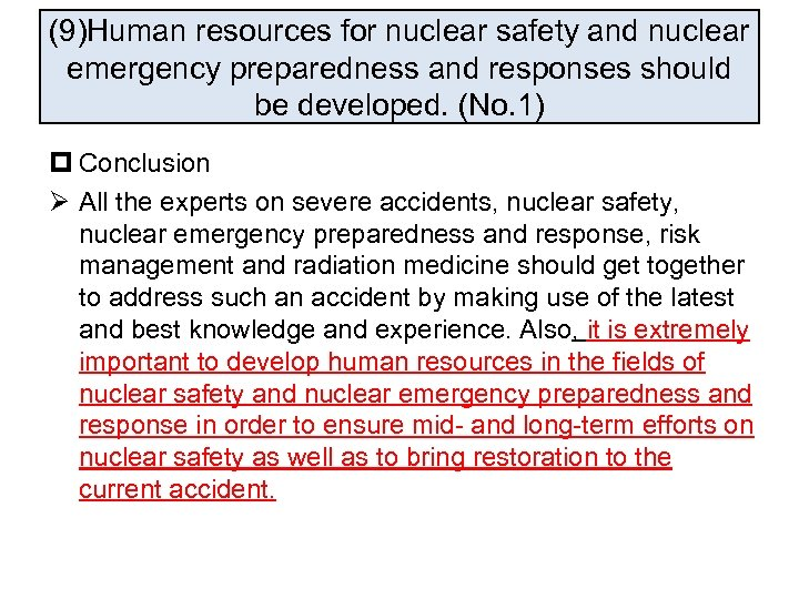 (9)Human resources for nuclear safety and nuclear emergency preparedness and responses should be developed.