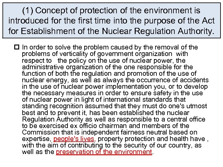 (1) Concept of protection of the environment is introduced for the first time into