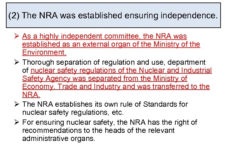(2) The NRA was established ensuring independence. Ø As a highly independent committee, the