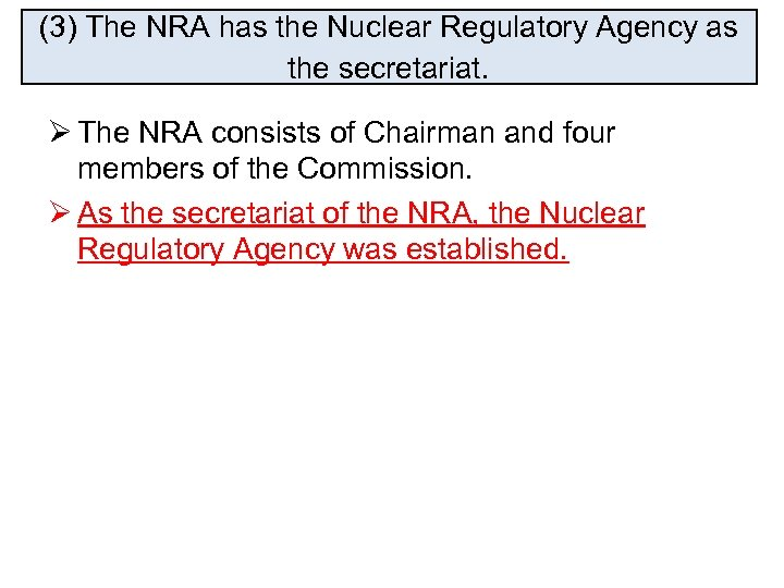 (3) The NRA has the Nuclear Regulatory Agency as the secretariat. Ø The NRA