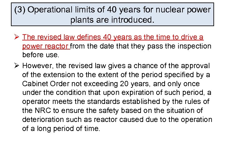 (3) Operational limits of 40 years for nuclear power plants are introduced. Ø The