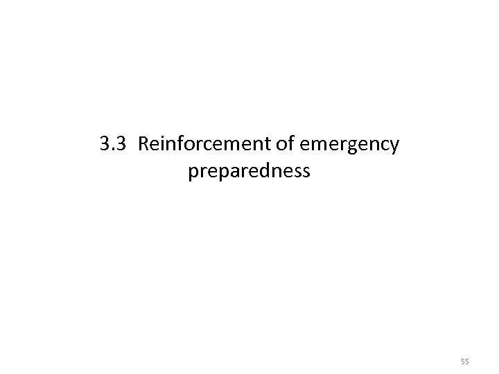 3. 3 Reinforcement of emergency preparedness 55
