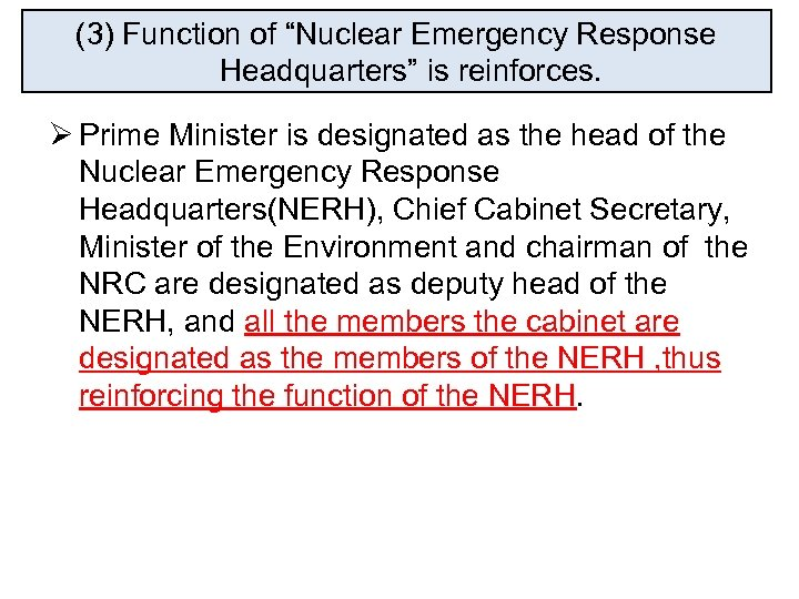 """(3) Function of """"Nuclear Emergency Response Headquarters"""" is reinforces. Ø Prime Minister is designated"""