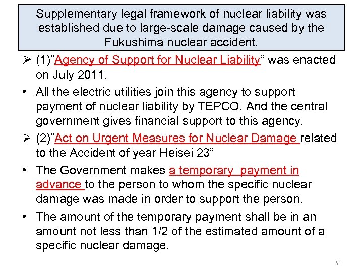 Ø • • Supplementary legal framework of nuclear liability was established due to large-scale