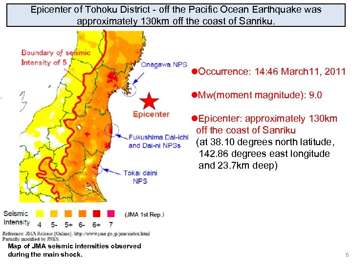 Epicenter of Tohoku District - off the Pacific Ocean Earthquake was approximately 130 km