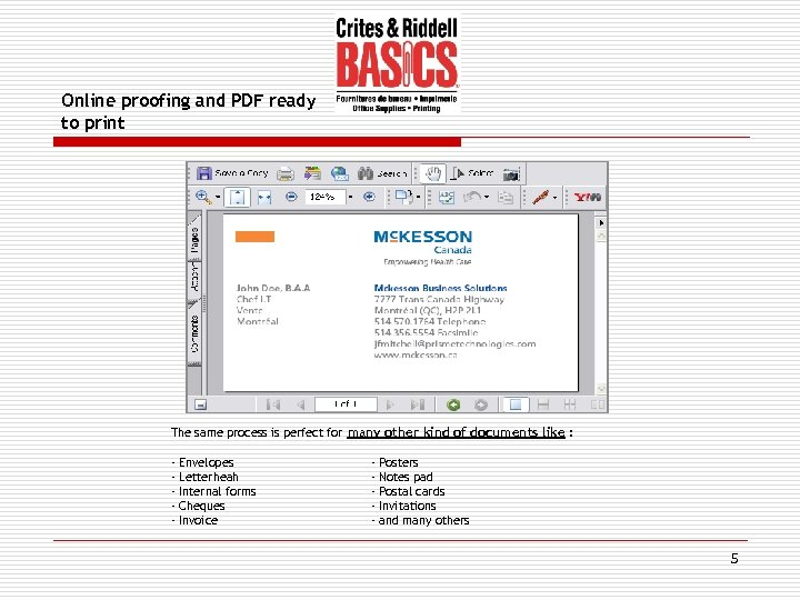 Online proofing and PDF ready to print The same process is perfect for many