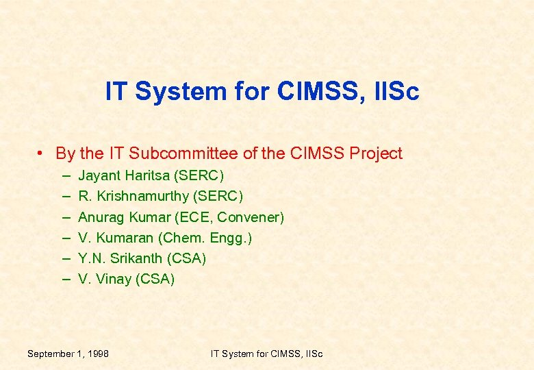 IT System for CIMSS, IISc • By the IT Subcommittee of the CIMSS Project