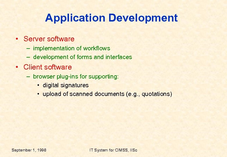 Application Development • Server software – implementation of workflows – development of forms and