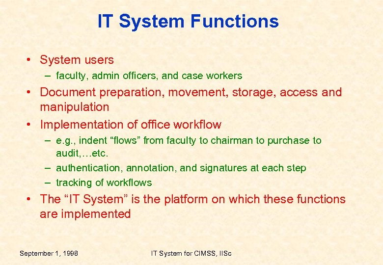 IT System Functions • System users – faculty, admin officers, and case workers •