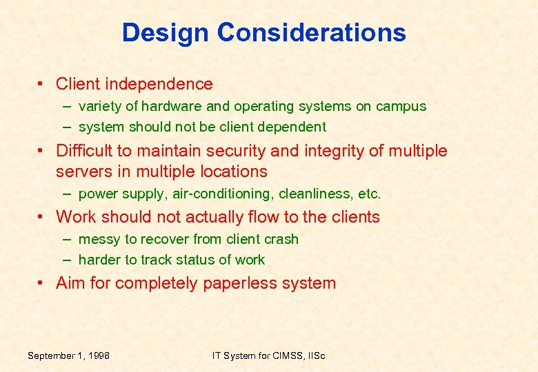 Design Considerations • Client independence – variety of hardware and operating systems on campus