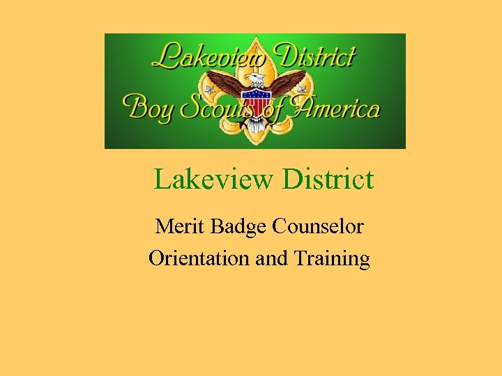 Lakeview District Merit Badge Counselor Orientation and Training