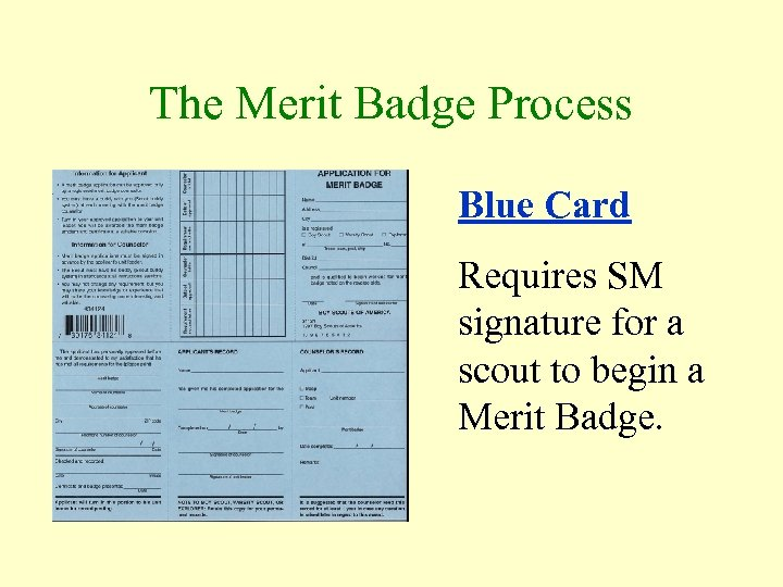The Merit Badge Process Blue Card Requires SM signature for a scout to begin