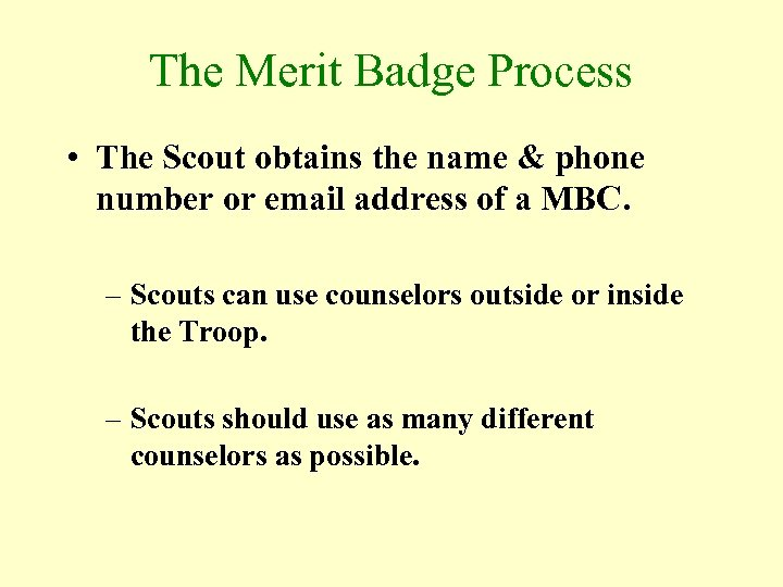 The Merit Badge Process • The Scout obtains the name & phone number or