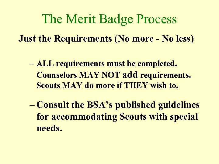 The Merit Badge Process Just the Requirements (No more - No less) – ALL
