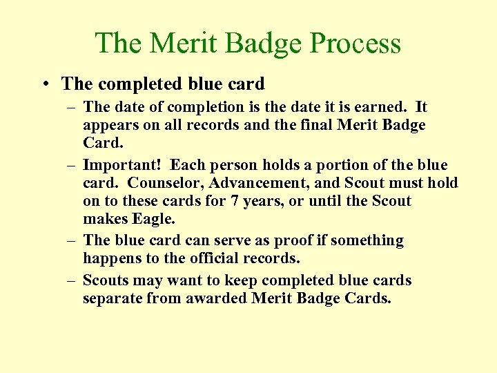 The Merit Badge Process • The completed blue card – The date of completion