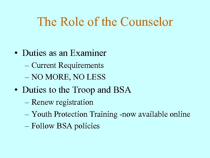 The Role of the Counselor • Duties as an Examiner – Current Requirements –