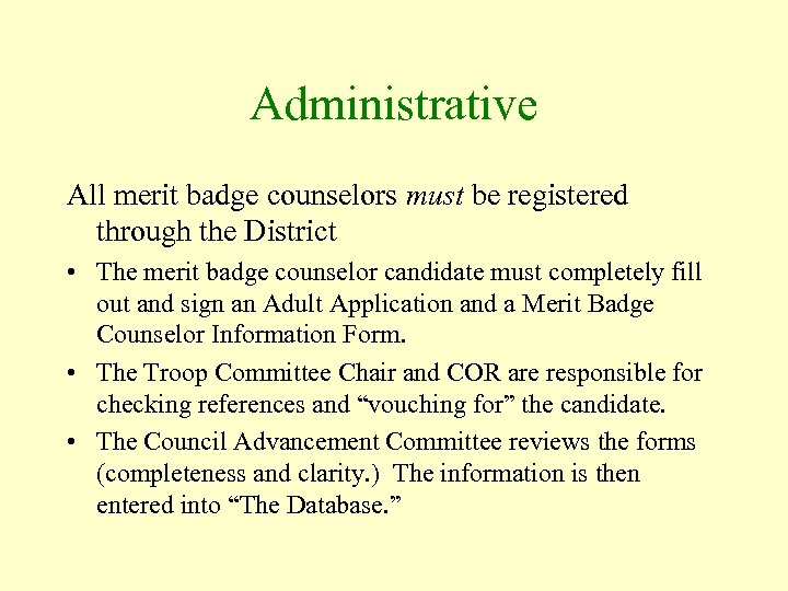Administrative All merit badge counselors must be registered through the District • The merit