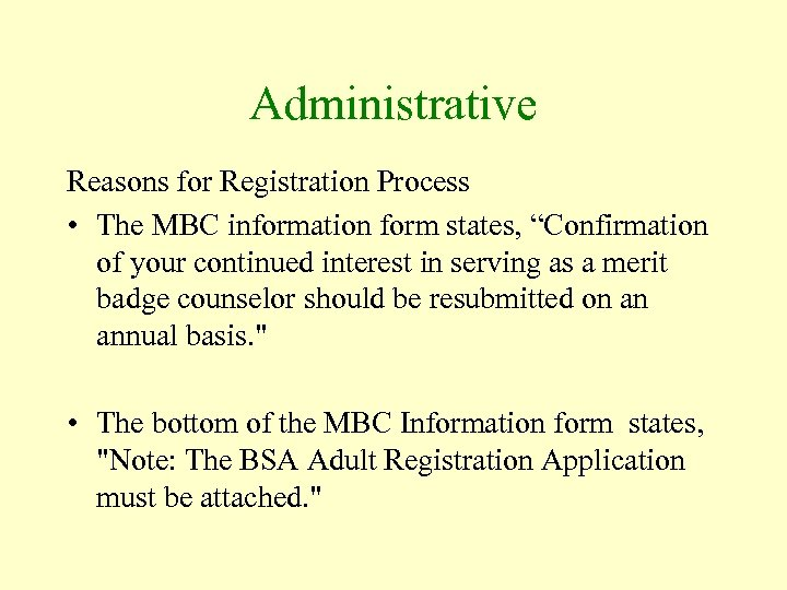 """Administrative Reasons for Registration Process • The MBC information form states, """"Confirmation of your"""