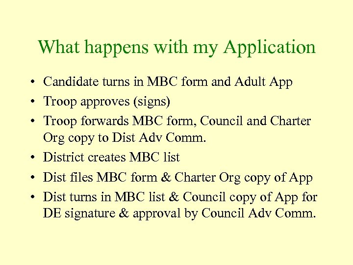 What happens with my Application • Candidate turns in MBC form and Adult App