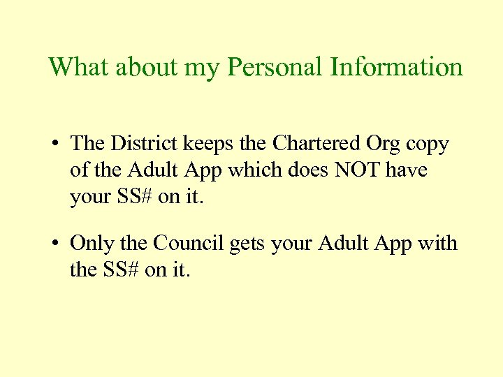 What about my Personal Information • The District keeps the Chartered Org copy of